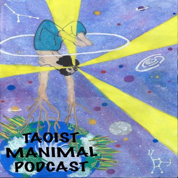 Taoist Manimal Podcast